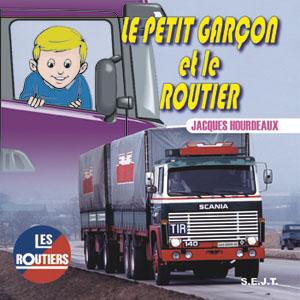 """Jacques hourdeaux """" Le petit garçon et le routier """""""