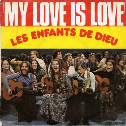 "Les enfants de Dieu "" My love is love"". Une Secte"